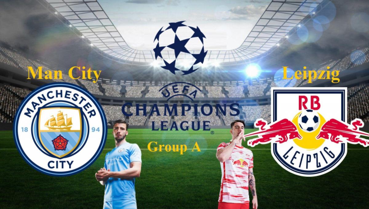 Trận đấu giữa Man City và RB Leipzig sẽ là màn so tài đáng chờ đợi